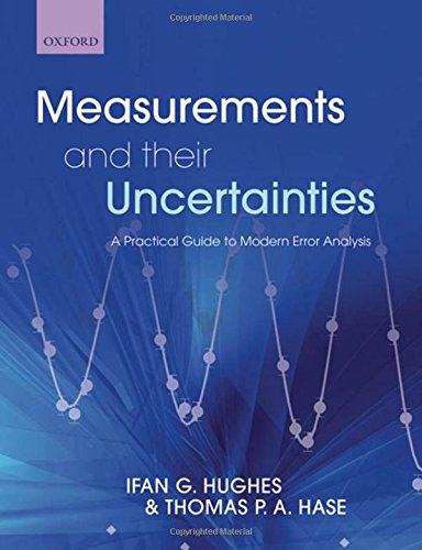 Measurements and their Uncertainties: A practical guide: Ifan Hughes; Thomas