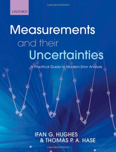 9780199566334: Measurements and their Uncertainties: A practical guide to modern error analysis