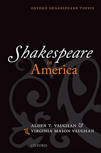 9780199566372: Shakespeare in America (Oxford Shakespeare Topics)
