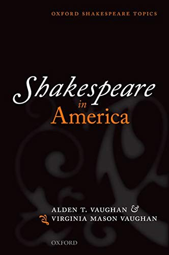 9780199566389: Shakespeare in America (Oxford Shakespeare Topics)
