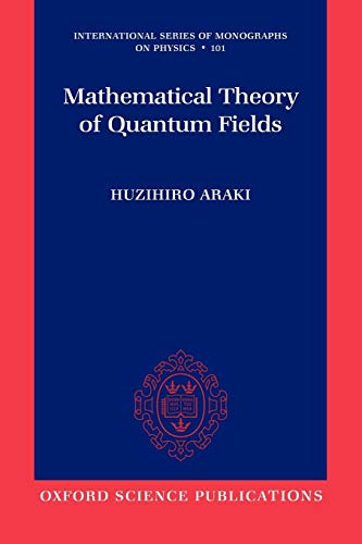 9780199566402: Mathematical Theory of Quantum Fields (International Series of Monographs on Physics)