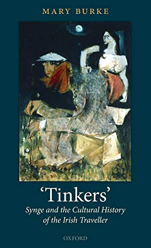 9780199566464: 'Tinkers': Synge and the Cultural History of the Irish Traveller