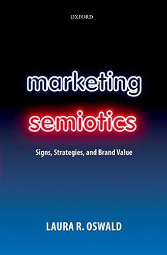 9780199566495: Marketing Semiotics: Signs, Strategies, and Brand Value