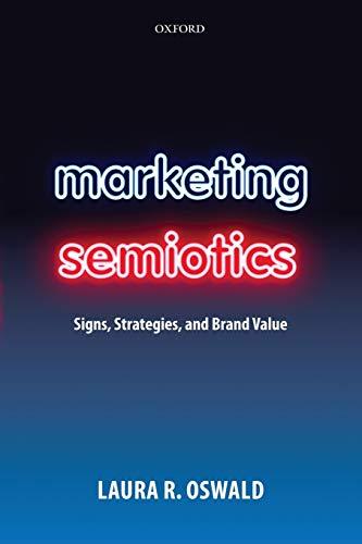 9780199566501: Marketing Semiotics: Signs, Strategies, and Brand Value