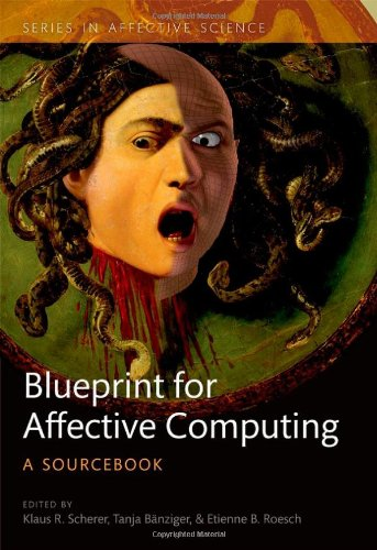9780199566709: A Blueprint for Affective Computing: A sourcebook and manual (Series in Affective Science)