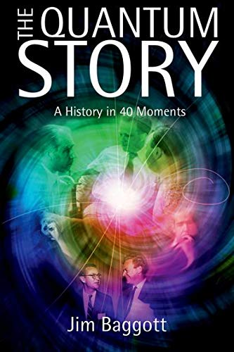 9780199566846: The Quantum Story: A history in 40 moments
