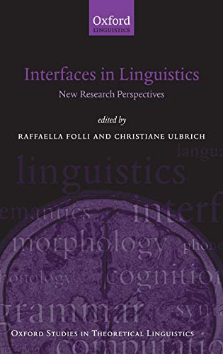 9780199567232: Interfaces in Linguistics: New Research Perspectives (Oxford Studies in Theoretical Linguistics)