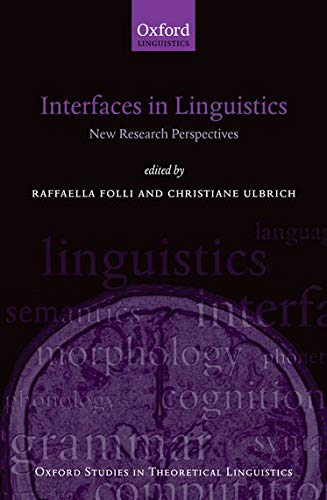 9780199567249: Interfaces in Linguistics: New Research Perspectives (Oxford Studies in Theoretical Linguistics)
