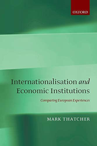9780199567317: Internationalisation and Economic Institutions: Comparing the European Experience