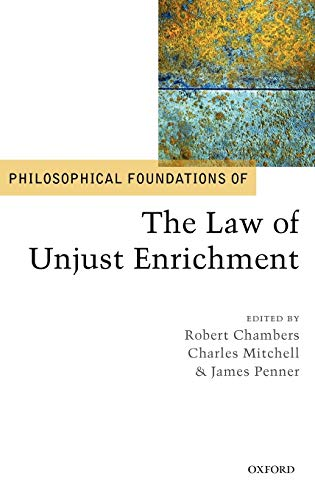 Philosophical Foundations of the Law of Unjust Enrichment (Philosophical Foundations of Law)