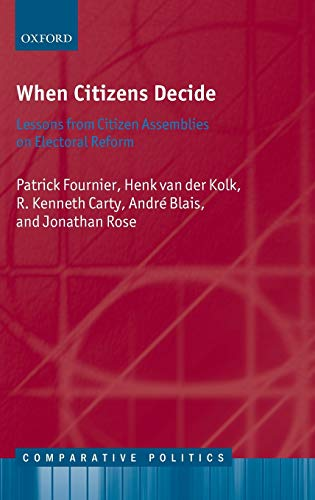 When Citizens Decide: Lessons from Citizens' Assemblies on Electoral Reform (Comparative Politics)