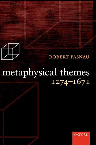 9780199567911: Metaphysical Themes 1274-1671