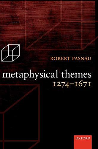 9780199567911: Metaphysical Themes 1274-1671