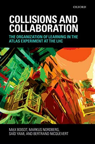 9780199567928: Collisions and Collaboration: The Organization of Learning in the ATLAS Experiment at the LHC