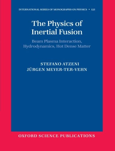 9780199568017: The Physics of Inertial Fusion: Beam Plasma Interaction, Hydrodynamics, Hot Dense Matter
