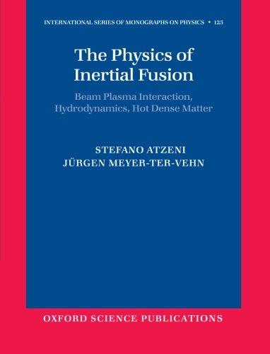 9780199568017: The Physics of Inertial Fusion: Beam Plasma Interaction, Hydrodynamics, Hot Dense Matter (International Series of Monographs on Physics)