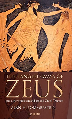 9780199568314: The Tangled Ways of Zeus: And Other Studies In and Around Greek Tragedy