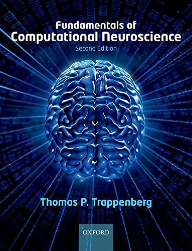 9780199568413: Fundamentals of Computational Neuroscience