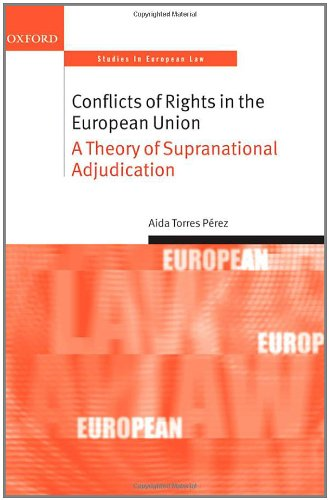 9780199568710: Conflicts of Rights in the European Union: A Theory of Supranational Adjudication (Oxford Studies in European Law)