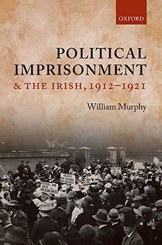 Political Imprisonment and the Irish, 1912-1921: William Murphy