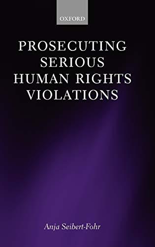 9780199569328: Prosecuting Serious Human Rights Violations