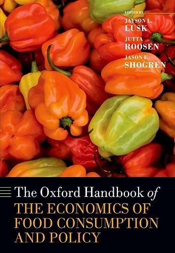 The Oxford Handbook of The Economics of: Lusk, Jayson, L,