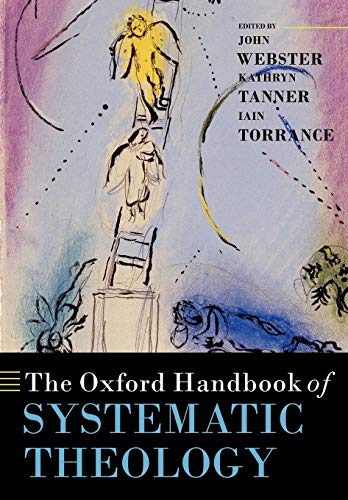 9780199569649: The Oxford Handbook of Systematic Theology (Oxford Handbooks)