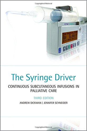 9780199569724: The Syringe Driver: Continuous subcutaneous infusions in palliative care