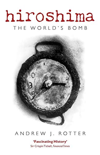 9780199569762: Hiroshima: The World's Bomb (Making of the Modern World)