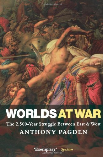 9780199569779: Worlds at War: The 2,500 - Year Struggle Between East and West