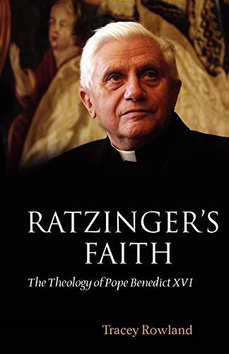 9780199570348: Ratzinger's Faith: The Theology of Pope Benedict XVI