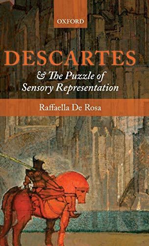 9780199570379: Descartes and the Puzzle of Sensory Representation