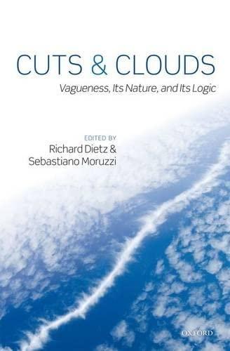 9780199570386: Cuts and Clouds: Vagueness, its Nature, & its Logic
