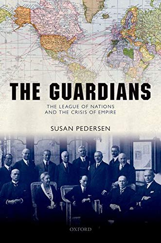9780199570485: The Guardians: The League of Nations and the Crisis of Empire