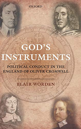 9780199570492: God's Instruments: Political Conduct in the England of Oliver Cromwell