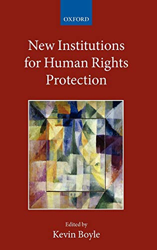 9780199570546: New Institutions for Human Rights Protection