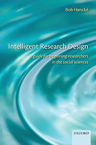 9780199570799: Intelligent Research Design: A Guide for Beginning Researchers in the Social Sciences