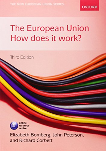 9780199570805: The European Union: How Does it Work? (The New European Union Series)