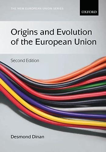 9780199570829: Origins and Evolution of the European Union (New European Union Series)