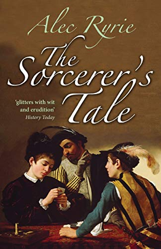 9780199570904: The Sorcerer's Tale: Faith and Fraud in Tudor England