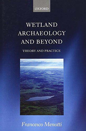 9780199571017: Wetland Archaeology and Beyond: Theory and Practice