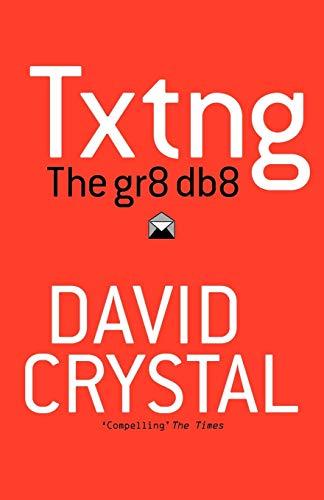 9780199571338: Txtng: The Gr8 Db8