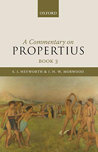 A Commentary on Propertius, Book 3.: HEYWORTH, S. J. M.,