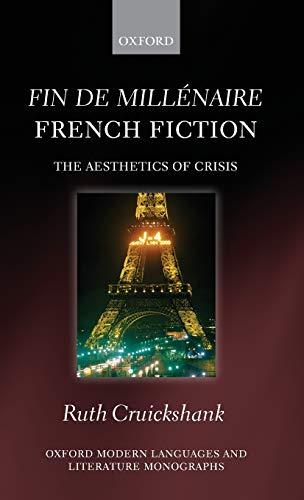 9780199571758: Fin de millénaire French Fiction: The Aesthetics of Crisis