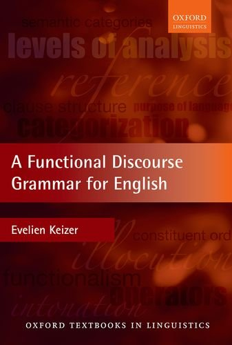 9780199571864: A Functional Discourse Grammar for English (Oxford Textbooks in Linguistics)