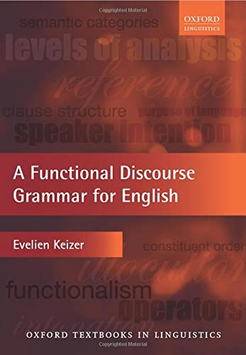 9780199571871: A Functional Discourse Grammar for English (Oxford Textbooks in Linguistics)