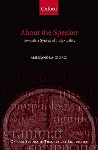 9780199571895: About the Speaker: Towards a Syntax of Indexicality (Oxford Studies in Theoretical Linguistics)