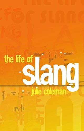 9780199571994: The Life of Slang