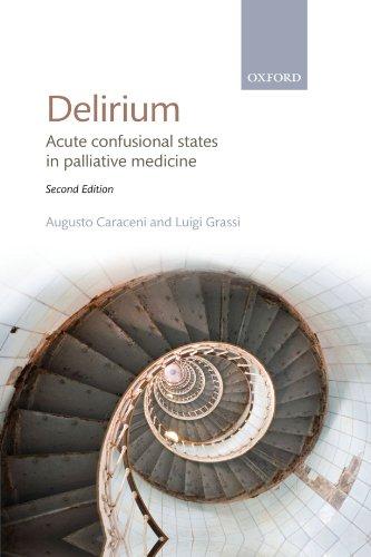 Delirium: Acute confusional states in palliative medicine: Caraceni, Augusto; Grassi, Luigi