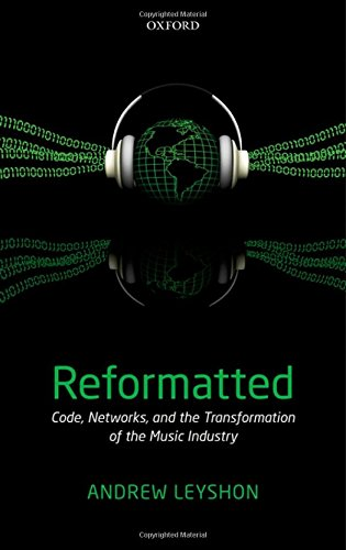9780199572410: Reformatted: Code, Networks, and the Transformation of the Music Industry